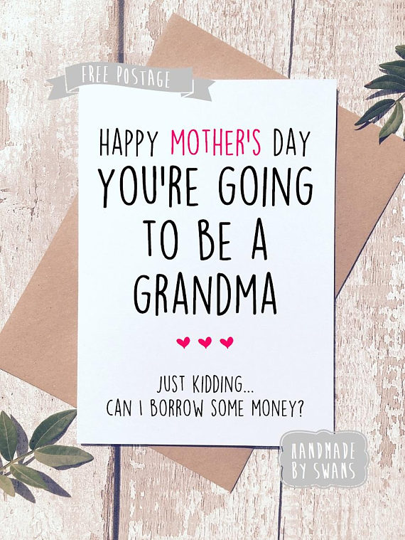 youre going to be a grandma card just kidding