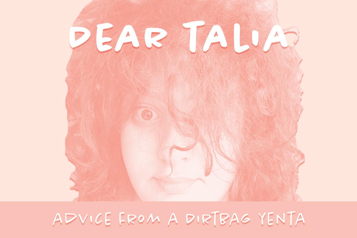 dear talia advice column